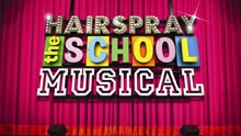 Hairspray, The School Musical
