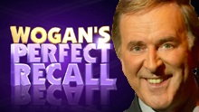 Wogan 's Perfect Recall